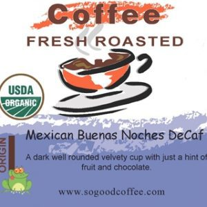 Mexican Buenas Noches DeCaf Organic Coffee